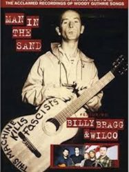Billy Bragg & Wilco: Man in the Sand