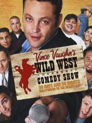 Wild West Comedy Show: 30 Days & 30 Nights - Hollywood to the Heartland