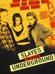 Slaves to the Underground