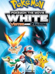 Pokémon the Movie: White - Victini and Zekrom