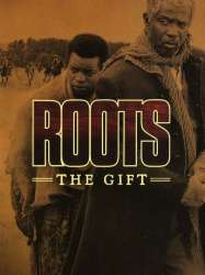 Roots: The Gift