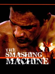 The Smashing Machine: The Life and Times of Extreme Fighter Mark Kerr