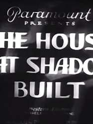 The House That Shadows Built